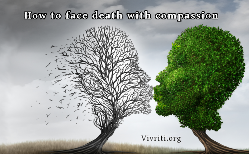 Facing Death (With Compassion)