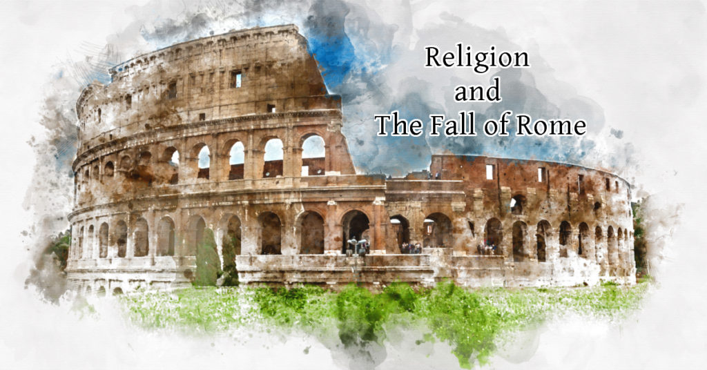 Religion Rome and the fall